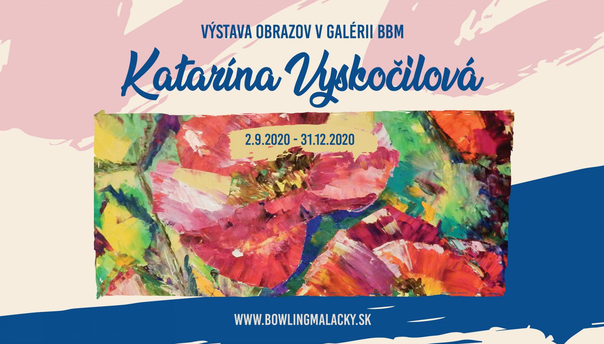 Katarína Vyskočilová výstava